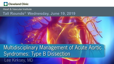 Thumbnail for entry Multidisciplinary management of Acute Type B Aortic Dissection
