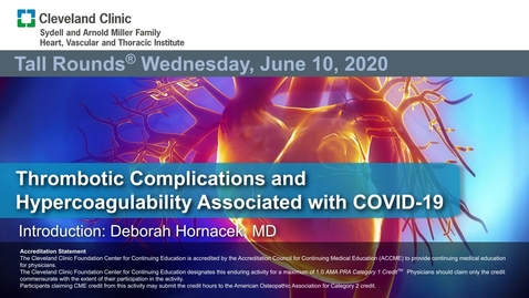Thumbnail for entry Thrombotic Complications and Hypercoagulability associated with COVID-19 Infection