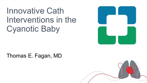 Thumbnail for entry Innovative Cath Interventions in the Cyanotic Baby
