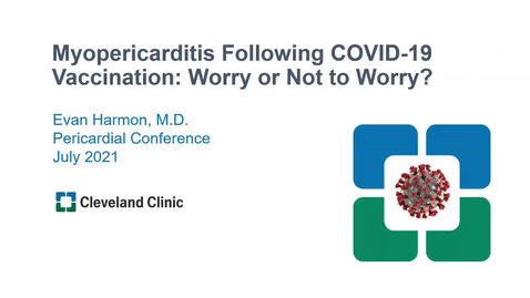 Thumbnail for entry Pericardial Cases: Myopericarditis Rare Following COVID-19 Vaccination