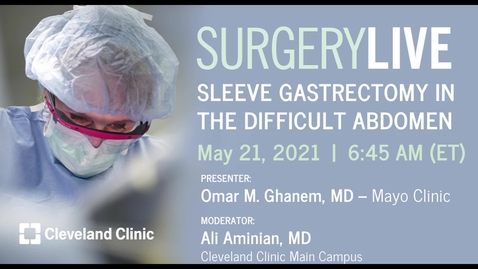 Thumbnail for entry Sleeve Gastrectomy In The Difficult Abdomen