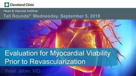 Thumbnail for entry Evaluation for Myocardial Viability Prior to Revascularization