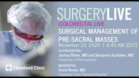 Thumbnail for entry Surgical Management of Pre-Sacral Masses