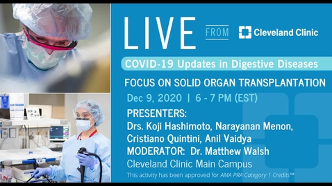 Thumbnail for entry Unique Considerations for Solid Organ Transplantation during COVID-19 - December 9, 2020