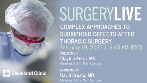 Thumbnail for entry Complex Approaches to Subxiphoid Defects After Thoracic Surgery
