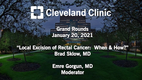 Thumbnail for entry Local Excision of Rectal Cancer: When and How ?  January 20, 2021