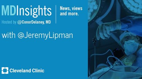 Thumbnail for entry MD Insights: Dr. Jeremy Lipman
