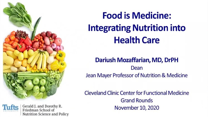 Food is Medicine: Integrating Nutrition into Health Care – Dariush Mozaffarian, MD, DrPH