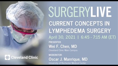 Thumbnail for entry Current Concepts in Lymphedema Surgery