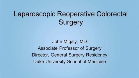 Thumbnail for entry Laparoscopic Reoperative Colorectal Surgery
