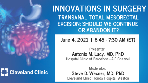 Thumbnail for entry Transanal Total Mesorectal Excision: Should We Continue or Abandon It