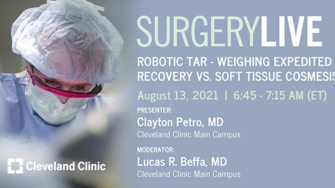 Thumbnail for entry Robotic TAR - Weighing Expedited Recovery vs. Soft Tissue Cosmesis