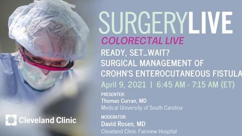 Thumbnail for entry Ready, Set…Wait? Surgical Management of Crohn's Enterocutaneous Fistula