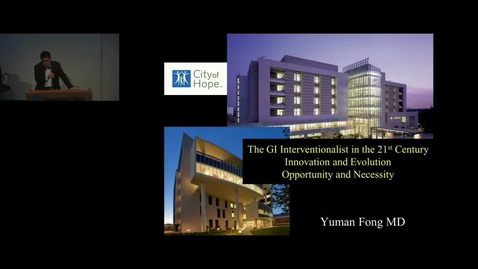 Thumbnail for entry GI Interventionalist in the 21st Century - Yuman Fong, MD