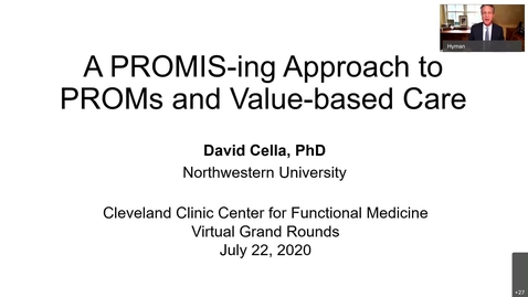 Thumbnail for entry A PROMIS-ing Approach to PROMs and Value-based Care – David Cella, PhD