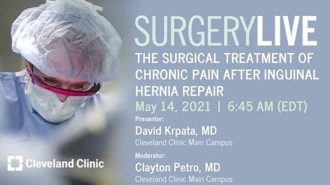 Thumbnail for entry The Surgical Treatment of Chronic Pain After Inguinal Hernia Repair