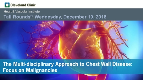 Thumbnail for entry The Multi-disciplinary Approach to Chest Wall Disease: Focus on Malignancies