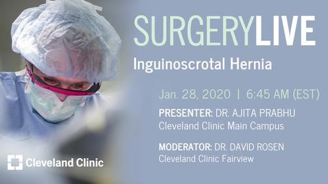 Thumbnail for entry Surgery Live: Giant Inguinoscrotal Hernia presented on January 28, 2020.