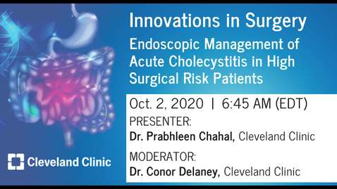 Thumbnail for entry Endoscopic Management of Acute Cholecystitis in High Surgical Risk Patients