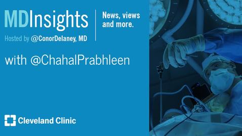 Thumbnail for entry MD Insights: Dr. Prabhleen Chahal