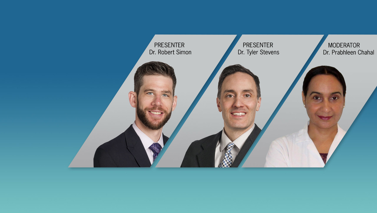 June 28th Live Event with Robert Simon, MD, Tyler Stevens, MD, and Prabhleen Chahal, MD