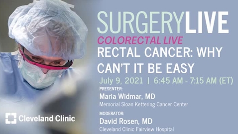 Thumbnail for entry Rectal Cancer: Why Can't It Be Easy