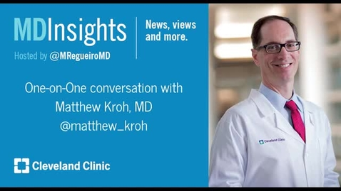 Thumbnail for entry MD Insights: Dr. Matthew Kroh