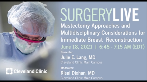 Thumbnail for entry Mastectomy Approaches and Multidisciplinary Considerations for Immediate Breast Reconstruction