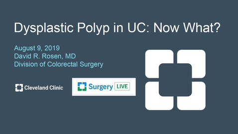 "Thumbnail for entry Dysplastic Polyp in UC: Now What?""."