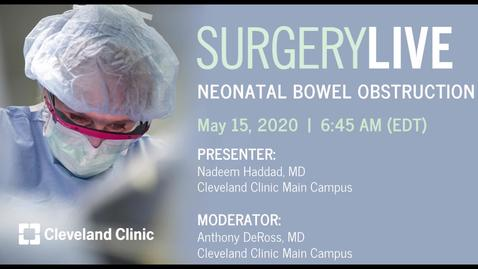 Thumbnail for entry Neonatal Bowel Obstruction, May 17, 2020