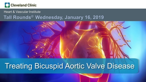 Thumbnail for entry Treatment of Bicuspid Aortic Valve Disease