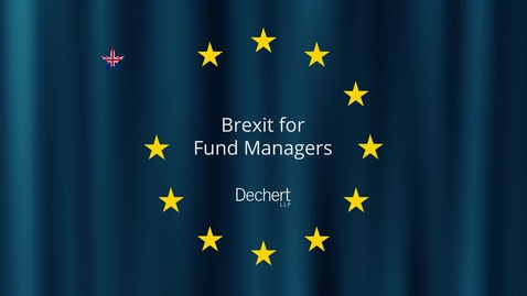 Thumbnail for entry Brexit for Fund Managers Seminar Series - Substance (Dechert)
