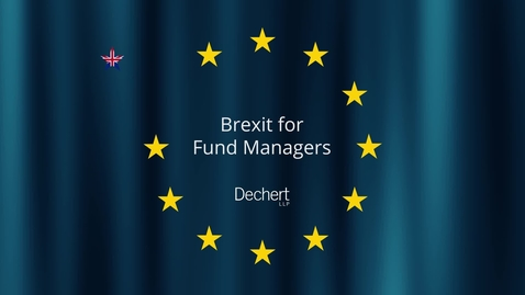 Thumbnail for entry Brexit for Fund Managers Seminar Series - Fundraising (Dechert)