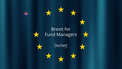 Thumbnail for entry Brexit for Fund Managers Seminar Series - Trading Documentation (Dechert)