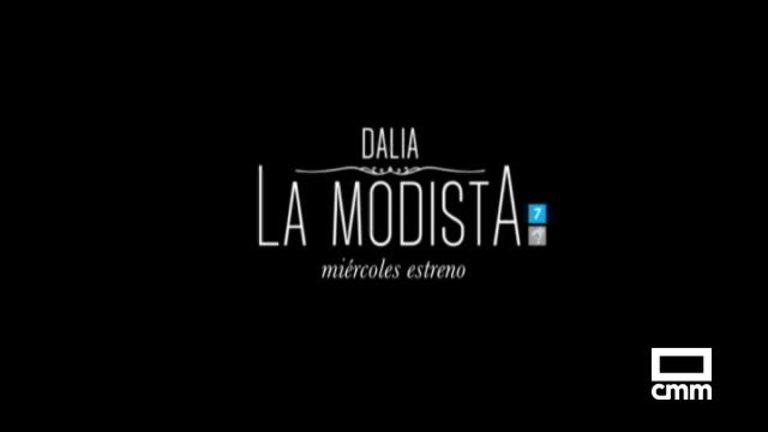 Dalia, la modista. Estreno miércoles en Castilla-La Mancha Media