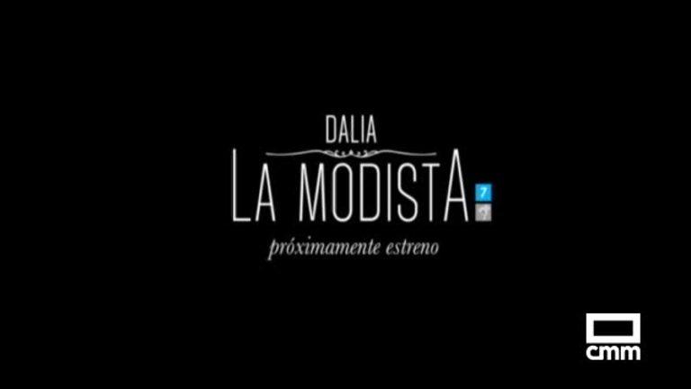 Dalia, la modista. Estreno muy pronto en Castilla-La Mancha Media