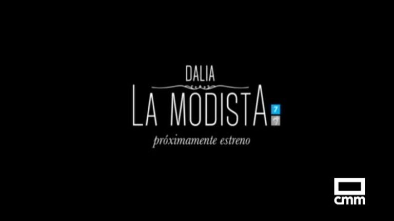Dalia, la modista. Próximamente estreno en Castilla-La Mancha Media