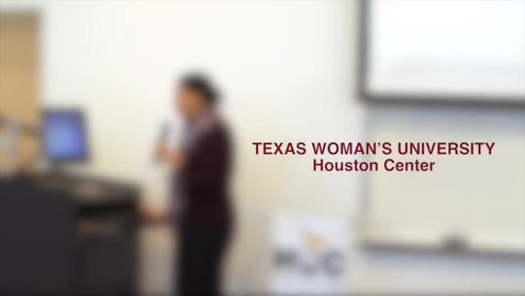 Texas Womans University presentation