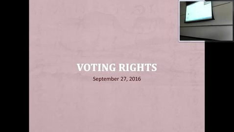Voting Rights: Professor Tannahill's Lecture of September 27, 2016