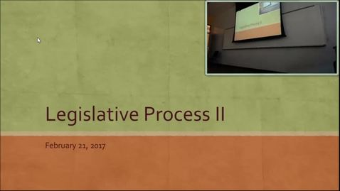 Legislative Process II: Professor Tannahill's Lecture of February 23, 2017