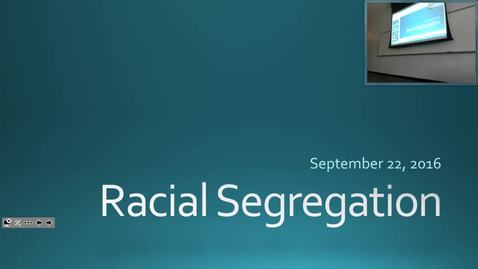 Racial Segregation: Professor Tannahill's Lecture of September 22, 2016