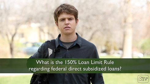 What is the 150% Loan Limit Rule regarding federal direct subsidized loans?
