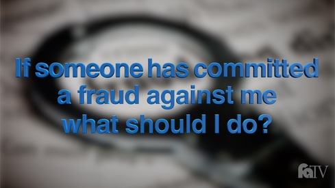 If someone has committed a fraud against me, what should I do?