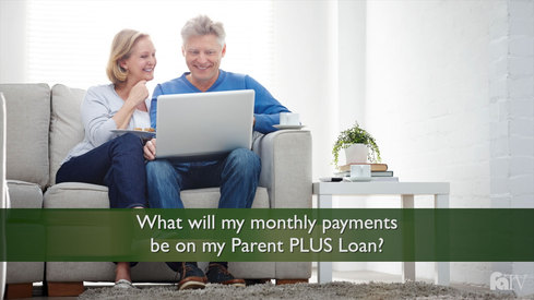 What will my monthly payments be on my Parent PLUS loan?