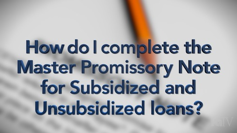 How do I complete the Master Promissory Note for Subsidized/Unsubsidized Loans?