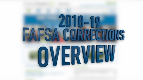 2018-19 FAFSA Corrections – Overview