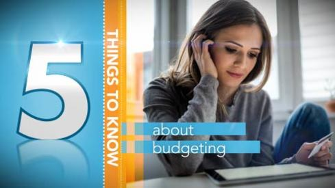 A Minute to Learn It - 5 Things You Need to Know about Budgeting