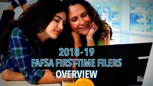 2018-19 FAFSA Tutorial First-Time Filers - Overview