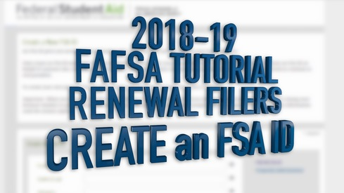 2018-19 FAFSA Tutorial Renewal Filers - Create an FSA ID