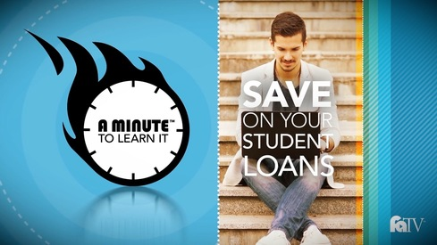 A Minute to Learn It - Save on Your Student Loans